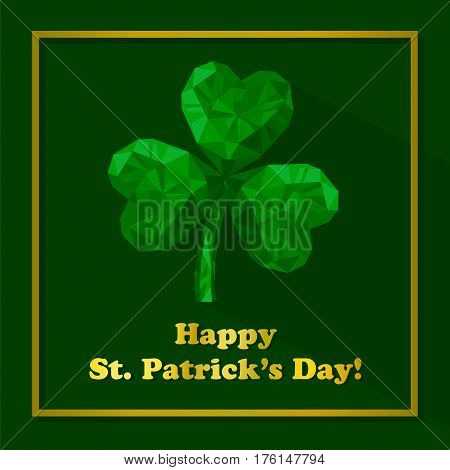 Vector illustration of crystal emerald Shamrock. Polygonal gem jewellery three-leaved clover. St. Patrick's Day isolated flat icon and Golden letters on the green background.