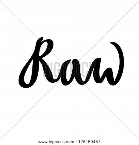 Raw hand drawn logo, lable. Vector illustration eps 10 for food and drink, restaurants, menu, bio markets and organic products. Brush lettering, calligraphy