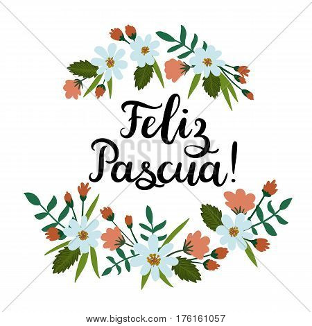 Happy Easter in Spanish - Feliz Pascua. Hand Lettering Greeting Card. Modern Calligraphy. Floral wreath. Brush calligraphy. Floral spring template. Vector illustration.