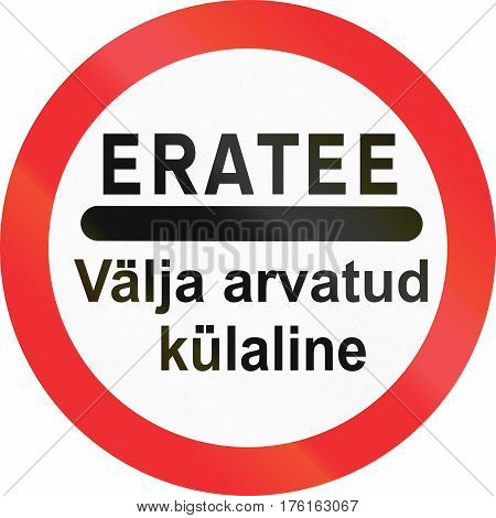 Estonian Prohibitory Road Sign - The Words Mean Private Road - Except Visitors