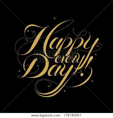 Happy Every Day Calligraphy Design