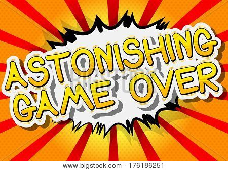 Astonishing Game Over - Comic book style word on abstract background.