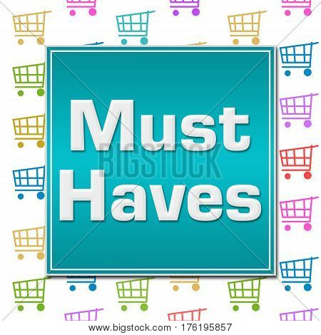 Must haves text written over shopping cart background.