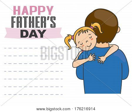 happy fathers day. Girl hugging his father
