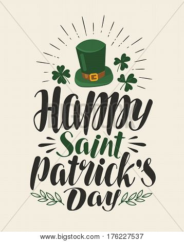 Happy st. Patrick's Day, greeting card. Holiday, irish beer festival banner. Lettering, calligraphy vector illustration