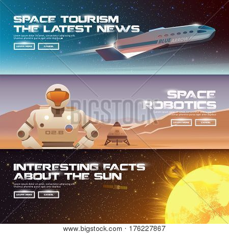 Vector illustrations on the theme: astronomy, space flight, space exploration, colonization, space technology. The web banners. Robots for space. The sun. Space tourism.