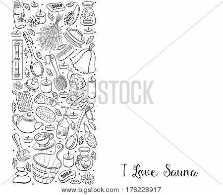 I love sauna. Sauna accessories sketches in vertical line composition. Hand drawn spa items collection. Doodle sauna objects isolated on white background.