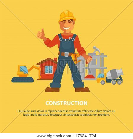Construction or building poster. Builder or constructor man in uniform and safety helmet with work tools equipment. Vector hammer concrete mixer, excavator machine and house foundation brickwork