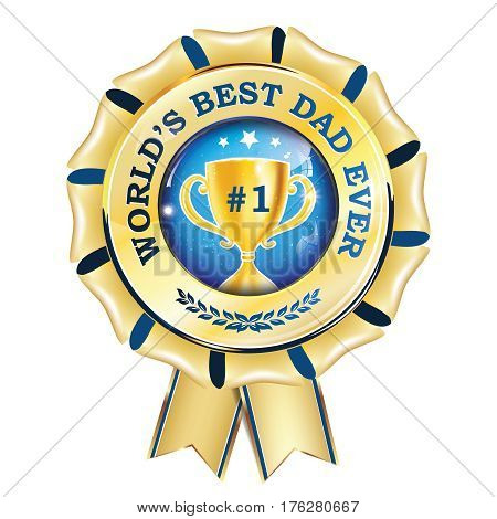 World's best dad ever - printable award ribbon, button, icon, label with champions cup. Print colors used