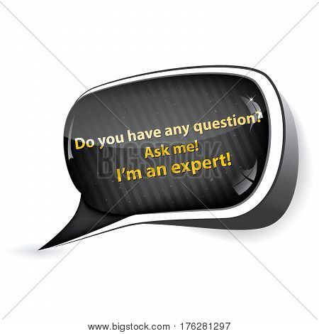 Do you have any questions? Ask me! I'm an expert - expert speech bubble  / sticker  / sign / icon