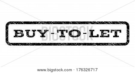 Buy-To-Let watermark stamp. Text tag inside rounded rectangle frame with grunge design style. Rubber seal stamp with dust texture. Vector black ink imprint on a white background.