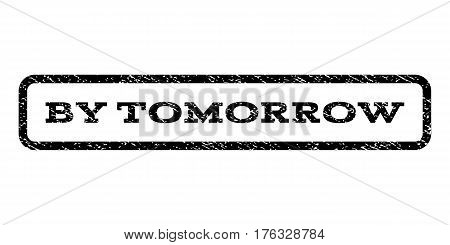 By Tomorrow watermark stamp. Text caption inside rounded rectangle with grunge design style. Rubber seal stamp with scratched texture. Vector black ink imprint on a white background.