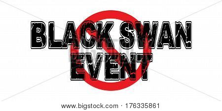 Ban Black Swan Event an unexpected major catastrophe or disaster that has far-reaching consequences.
