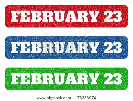 Colored rubber seal stamps with February 23 text hole. Vector tag inside rounded rectangular banner. Grunge design and scratched texture for watermark labels. Blue green red scratched emblem.