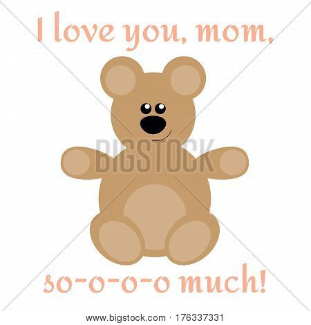 Cute card to Mother's Day with bear and text I love you mom so much