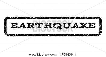 Earthquake watermark stamp. Text caption inside rounded rectangle with grunge design style. Rubber seal stamp with unclean texture. Vector black ink imprint on a white background.