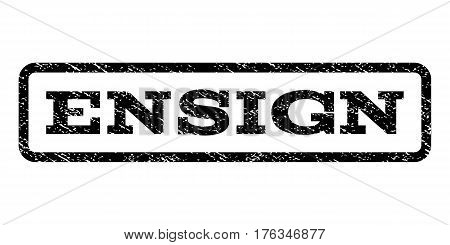 Ensign watermark stamp. Text tag inside rounded rectangle with grunge design style. Rubber seal stamp with unclean texture. Vector black ink imprint on a white background.