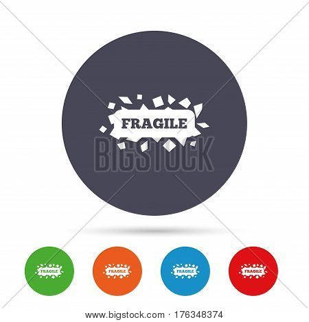 Fragile parcel sign icon. Delicate package delivery symbol. Round colourful buttons with flat icons. Vector
