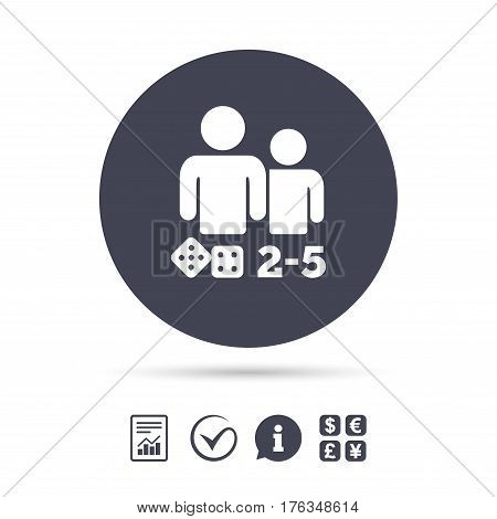 Board games sign icon. From two to five players symbol. Dice sign. Report document, information and check tick icons. Currency exchange. Vector