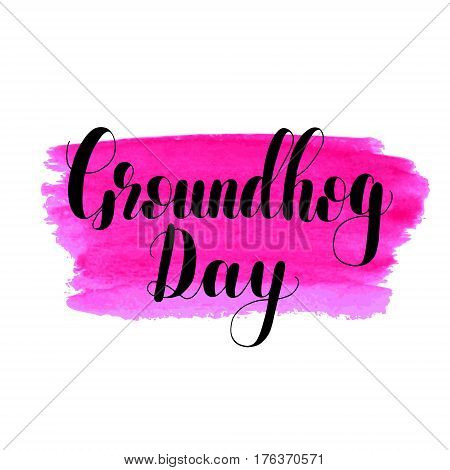 Groundhog day. Lettering vector illustration. Great for postcards, prints and posters, greeting cards, home decor, apparel design and more.