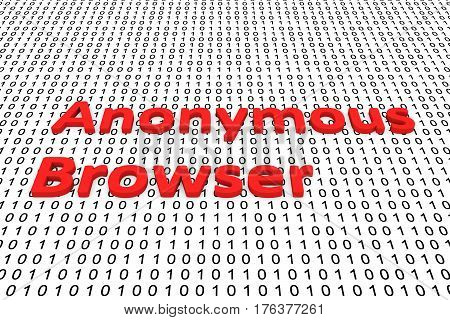 anonymous browser is presented in the form of binary code 3d illustration