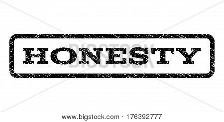 Honesty watermark stamp. Text caption inside rounded rectangle with grunge design style. Rubber seal stamp with dirty texture. Vector black ink imprint on a white background.