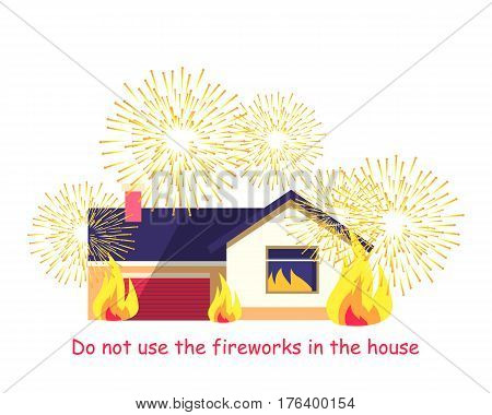 Do not use fireworks in the house. Burning building isolated on white background. House consists of dwelling place and garage in terrible situation. Vector cartoon illustration of residential building