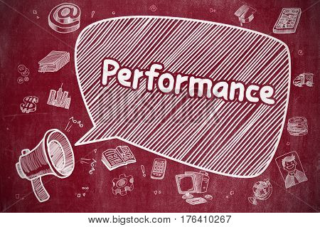 Shrieking Megaphone with Wording Performance on Speech Bubble. Cartoon Illustration. Business Concept. Business Concept. Loudspeaker with Wording Performance. Cartoon Illustration on Red Chalkboard.