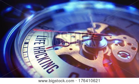 Business Concept: Life Hacking Inscription. on Watch Face with Close View of Watch Mechanism. Time Concept with Selective Focus and Vintage Effect. 3D Render.