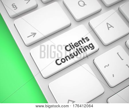 Business Concept: Clients Consulting on the White Keyboard lying on the Green Background. Clients Consulting - White Button on Keyboard. 3D Illustration.
