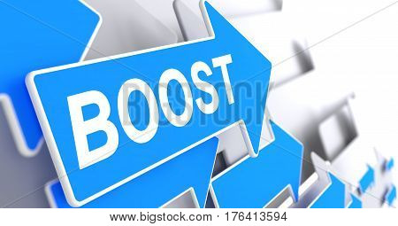 Boost, Label on the Blue Arrow. Boost - Blue Arrow with a Text Indicates the Direction of Movement. 3D Render.