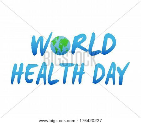 Vector Illustration of World health day concept text design with Earth globe. Isolated on white.