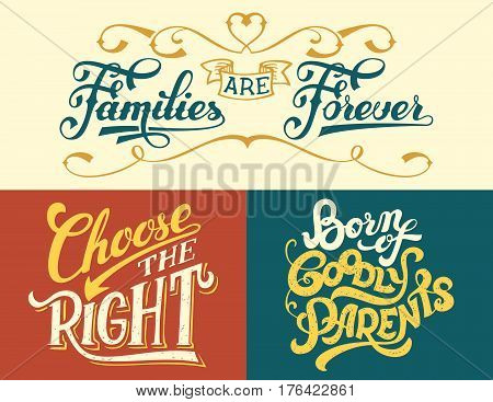 Families are forever Born of goodly parents Choose the right. Family quotes set. Hand-lettering for home decor signs or t-shirts