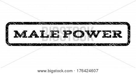Male Power watermark stamp. Text caption inside rounded rectangle with grunge design style. Rubber seal stamp with scratched texture. Vector black ink imprint on a white background.