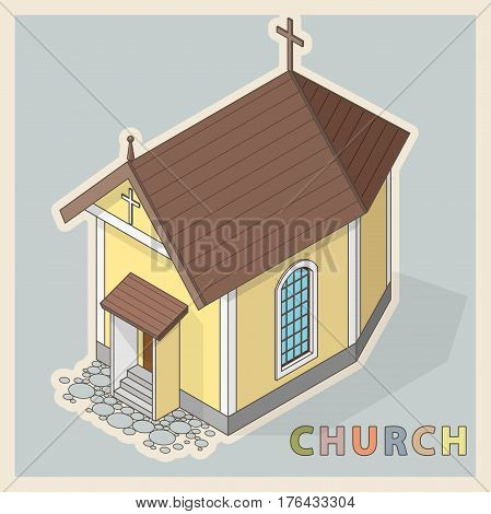 Vector Christian small church in isometric perspective, in retro vintage style. Religious rural architecture. Building worship of God. Religion Baroque church with crucifix and colored typography.