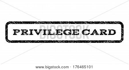 Privilege Card watermark stamp. Text caption inside rounded rectangle with grunge design style. Rubber seal stamp with dust texture. Vector black ink imprint on a white background.