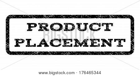 Product Placement watermark stamp. Text tag inside rounded rectangle with grunge design style. Rubber seal stamp with unclean texture. Vector black ink imprint on a white background.