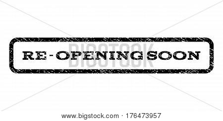 Re-Opening Soon watermark stamp. Text tag inside rounded rectangle with grunge design style. Rubber seal stamp with dust texture. Vector black ink imprint on a white background.