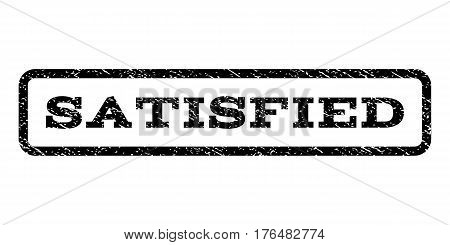 Satisfied watermark stamp. Text tag inside rounded rectangle frame with grunge design style. Rubber seal stamp with unclean texture. Vector black ink imprint on a white background.