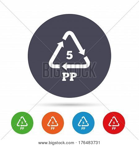 PP 5 icon. Polypropylene thermoplastic polymer sign. Recycling symbol. Round colourful buttons with flat icons. Vector