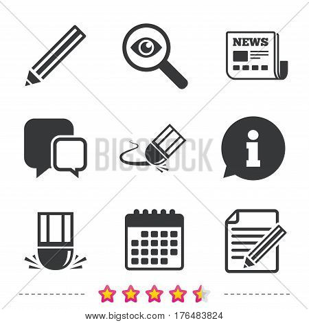 Pencil icon. Edit document file. Eraser sign. Correct drawing symbol. Newspaper, information and calendar icons. Investigate magnifier, chat symbol. Vector