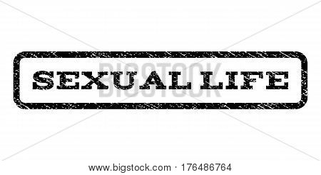 Sexual Life watermark stamp. Text tag inside rounded rectangle frame with grunge design style. Rubber seal stamp with unclean texture. Vector black ink imprint on a white background.