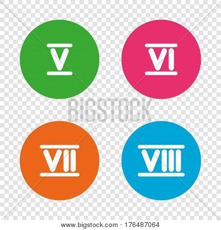 Roman numeral icons. 5, 6, 7 and 8 digit characters. Ancient Rome numeric system. Round buttons on transparent background. Vector