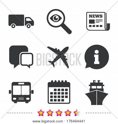 Transport icons. Truck, Airplane, Public bus and Ship signs. Shipping delivery symbol. Air mail delivery sign. Newspaper, information and calendar icons. Investigate magnifier, chat symbol. Vector