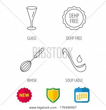 Soup ladle, glass and whisk icons. DEHP free linear sign. Shield protection, calendar and new tag web icons. Vector