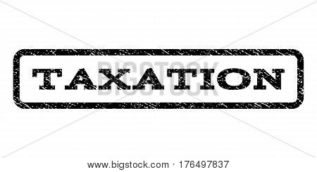 Taxation watermark stamp. Text caption inside rounded rectangle with grunge design style. Rubber seal stamp with unclean texture. Vector black ink imprint on a white background.