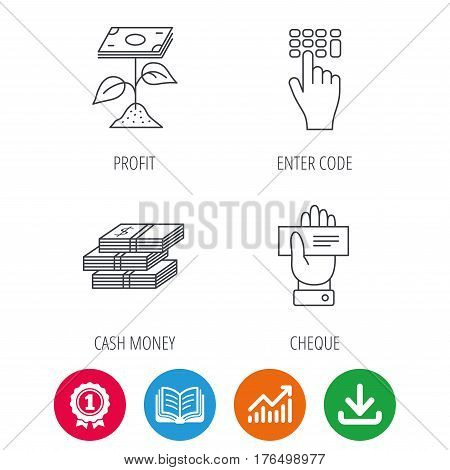 Cash money, cheque and profit icons. Enter code linear sign. Award medal, growth chart and opened book web icons. Download arrow. Vector