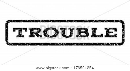 Trouble watermark stamp. Text tag inside rounded rectangle with grunge design style. Rubber seal stamp with dust texture. Vector black ink imprint on a white background.