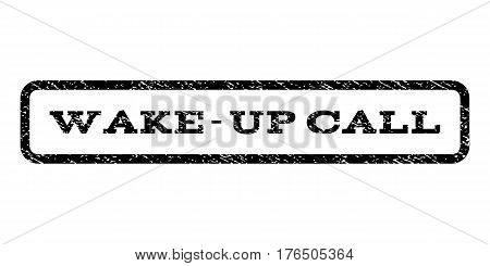 Wake-Up Call watermark stamp. Text caption inside rounded rectangle with grunge design style. Rubber seal stamp with scratched texture. Vector black ink imprint on a white background.