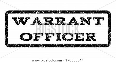 Warrant Officer watermark stamp. Text caption inside rounded rectangle with grunge design style. Rubber seal stamp with unclean texture. Vector black ink imprint on a white background.